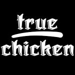 true chicken