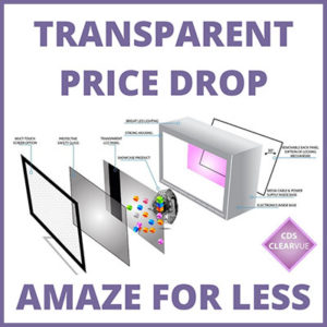 CDS Introduces Dramatic Price Reductions to Transparent Displays